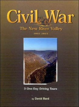 Civil War in the New River Valley, 1861-1865: 3 One-Day Driving Tours