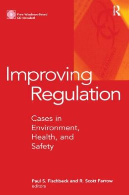 Improving Regulation: Cases in Environment, Health, and Safety