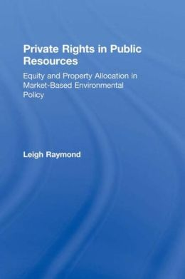 Private Rights in Public Resources: Equity and Property Allocation in Market-Based Environmental Policy