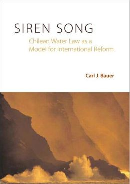Siren Song: Chilean Water Law as a Model for International Reform