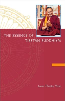 The Essence of Tibetan Buddhism: The Three Principal Aspects of the Path and Introduction to Tantra