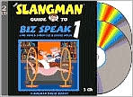 The Slangman Guide to Biz Speak 1: Slang Idioms and Jargon Used in Business English