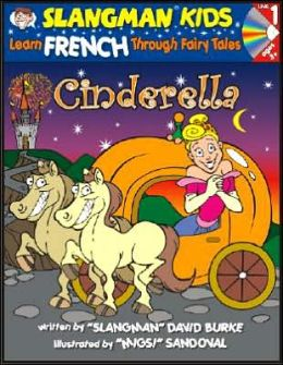 Cinderella: Level 1: Learn French Through Fairy Tales