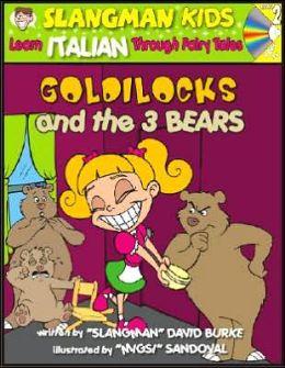 Goldilocks (English to Italian - Level 2): Learn ITALIAN Through Fairy Tales