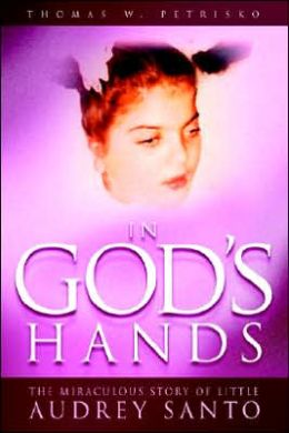 In God's Hands: The Miraculous Story of Little Audrey Sante