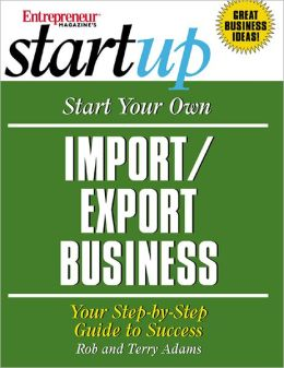 How to Start an Export/Import Business: Your Step-by-Step Guide to Success (Start-Ups)