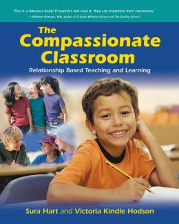 Compassionate Classroom: Relationship Based Teaching and Learning