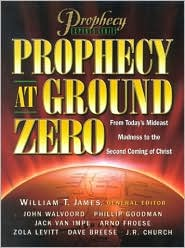 Prophecy at Ground Zero: From Today's Middle-East Madness to the Second Coming of Christ