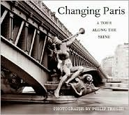 Changing Paris: A Tour along the Seine