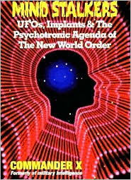 Mind Stalkers: UFOs, Implants and the Psychotronic Agenda of the New World Order