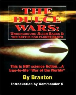 Dulce Wars: Underground Alien Bases and the Battle for Planet Earth