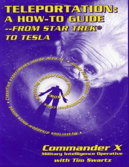 Teleportation: A How-to-Guide - From Star Trek to Tesla