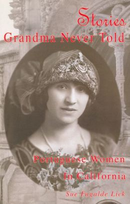 Stories Grandma Never Told: Portuguese Women in California
