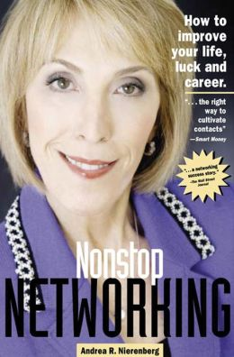 Nonstop Networking: How to Improve Your Life, Luck, and Career
