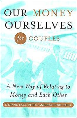Our Money Ourselves for Couples: A New Way of Relating to Money and Each Other