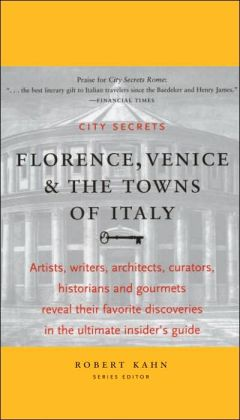 City Secrets Florence, Venice and the Towns of Italy