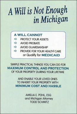 A Will is Not Enough in Michigan