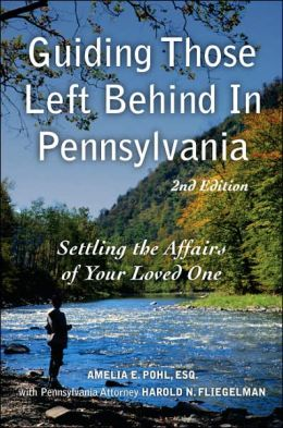 Guiding Those Left Behind in Pennsylvania: All the Legal and Practical Things You Need to Do