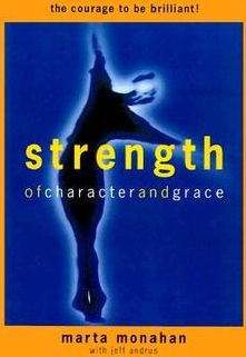 Strength of Character and Grace: Develop the Courage to be Brilliant