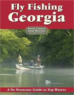 Fly Fishing Georgia: A No Nonsense Guide to Top Waters