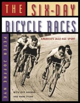 The Six-Day Bicycle Races: America's Jazz-Age Sport
