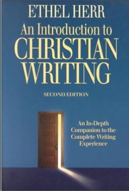 An Introduction to Christian Writing: An Indepth Companion to the Complete Writing Experience