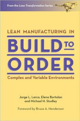 Lean Manufacturing in Build to Order, Complex and Variable Environments