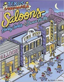 Texas Landmark Saloons: Honky Tonks & Dancehalls