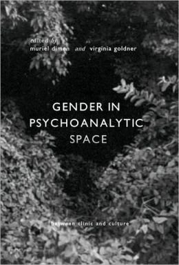 Gender in Psychoanalytic Space: Between Clinic and Culture