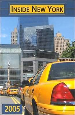 Inside New York 2005 Edition: The Ultimate Guidebook
