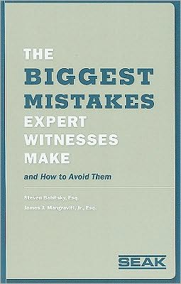 Biggest Mistakes Expert Witnesses Make: And How to Avoid Them: