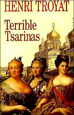 Terrible Tsarinas: Five Russian Women in Power