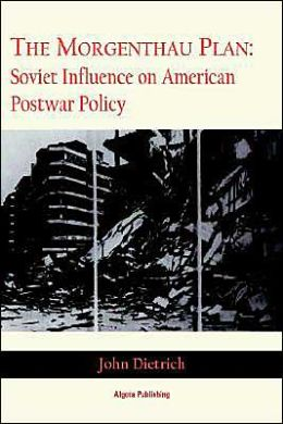 The Morgenthau Plan: Soviet Influence on American Foreign Policy