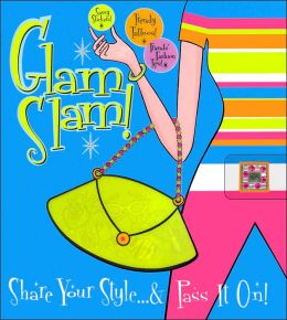 Glam Slam!: Share Your Style...& Pass It On!