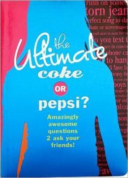 The Ultimate Coke or Pepsi?