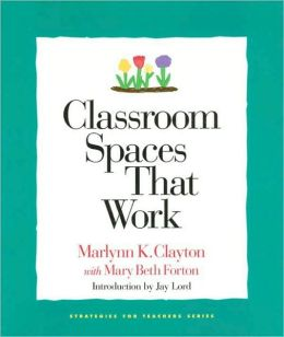 Classroom Spaces That Work (Strategies for Teachers Series)