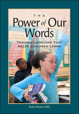 Power of Our Words: Teacher Language that Helps Children Learn
