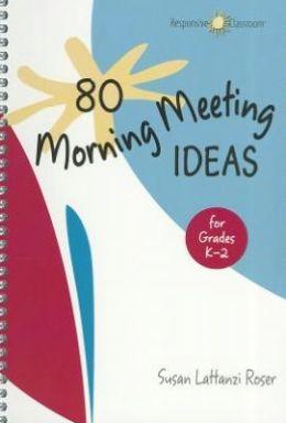 80 Morning Meeting Ideas for Grades K-2