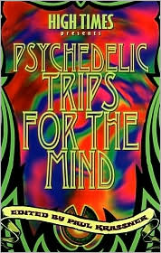 Psychedelic Trips for the Mind: Stories by and about Timothy Leary, Ram Dass ... and Many Others