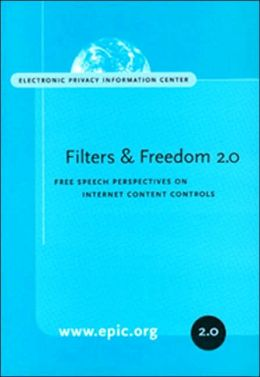 Filters and Freedom 2.0: Free Speech Perspective on Internet Content Controls