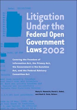 Litigation Under the Federal Open Government Laws 2002