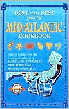 Best of the Best from the Mid-Atlantic Cookbook: Selected Recipes from the Favorite Cookbooks of Maryland, Delaware, New Jersey, and Washington Dc
