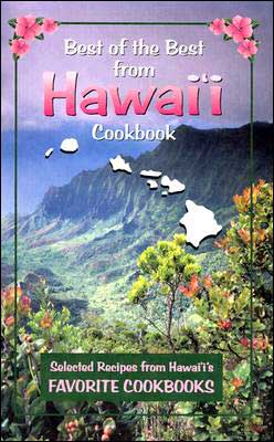 Best of the Best from Hawaii: Selected Recipes from Hawaii's Favorite Cookbooks