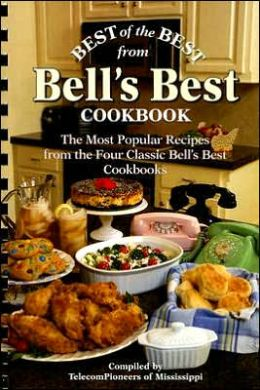 Best of the Best from Bell's Best Cookbook: The Most Popular Recipes from the Four Classic Bell's Best Cookbooks