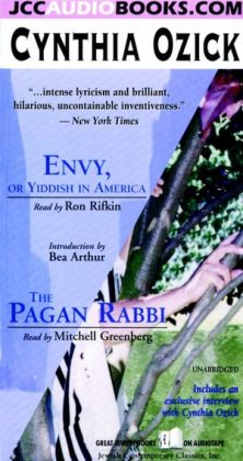 Envy, or Yiddish in America and The Pagan Rabbi