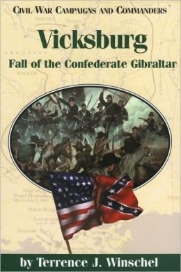 Vicksburg: Fall of the Confederate Gibraltar