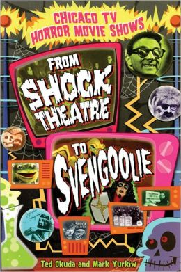 Chicago TV Horror Movie Shows: From Shock Theatre to Svengoolie