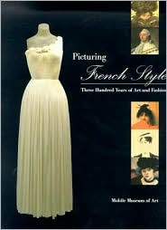 Picturing French Style: Three Hundred Years of French Art and Fashion