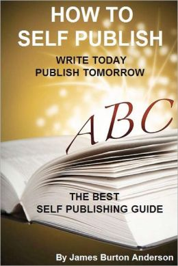 How to Self Publish: Write Today - Publish Tomorrow