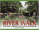 River Walk: The Epic Story of San Antonio's River